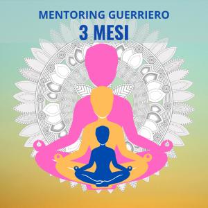 Mentoring Guerriero – Abbonamento 3 mesi
